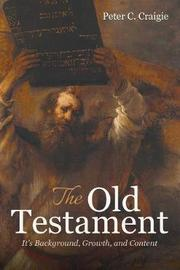The Old Testament by Peter C. Craigie