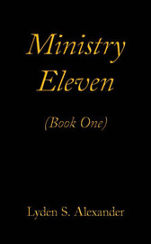Ministry Eleven: Book One by Lyden S. Alexander image
