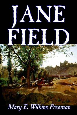 Jane Field by Mary E.Wilkins Freeman image