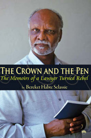 The Crown And The Pen by Bereket Habte Selassie image