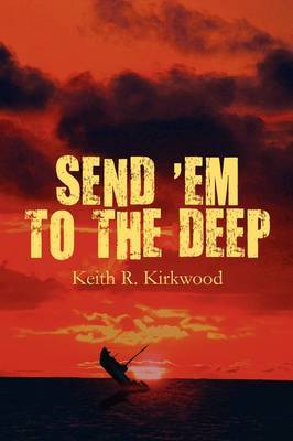 Send 'em to the Deep by Keith , R. Kirkwood image