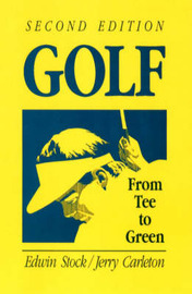 Golf: From Tee to Green by Edwin Stock image