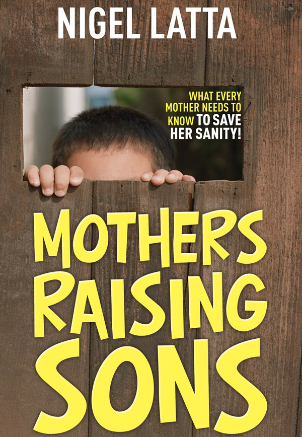 Mothers Raising Sons: What Every Mother Needs to Know to Save Her Sanity! by Nigel Latta image