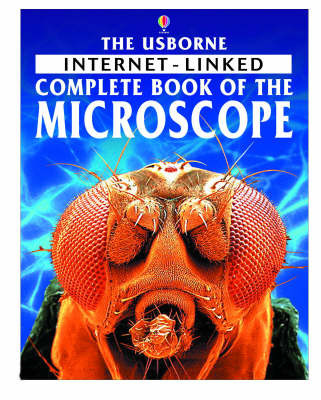 The Internet-linked Complete Book of the Microscope by Kirsteen Rogers