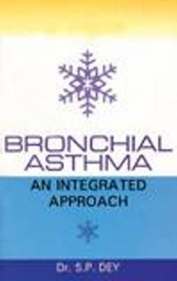 Bronchial Asthma by S. P. Dey