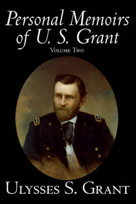 Personal Memoirs of U. S. Grant, Volume Two by Ulysses S Grant