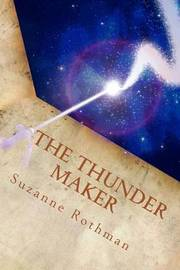 The Thunder Maker by Suzanne Rothman