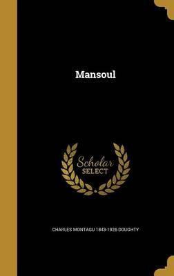 Mansoul by Charles Montagu 1843-1926 Doughty