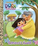 Grandma's House (Dora the Explorer) by Golden Books