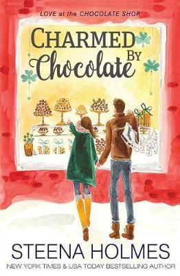 Charmed by Chocolate by Steena Holmes