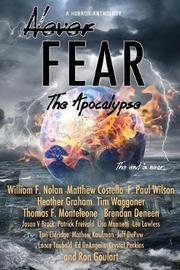 Never Fear - The Apocalypse by William F Nolan