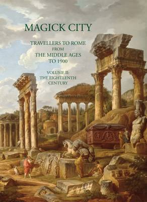 Magick City: Travellers to Rome from the Middle Ages to 1900: Volume 2 by Ronald T. Ridley image