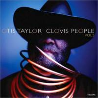 Clovis People Vol. 3 by Otis Taylor