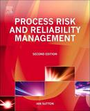 Process Risk and Reliability Management by Ian Sutton