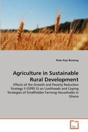 Agriculture in Sustainable Rural Development by Peter Kojo Boateng