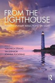 From the Lighthouse: Interdisciplinary Reflections on Light by Veronica Strang