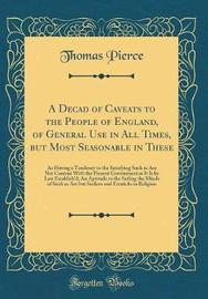 A Decad of Caveats to the People of England, of General Use in All Times, But Most Seasonable in These by Thomas Pierce image