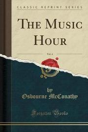 The Music Hour, Vol. 4 (Classic Reprint) by Osbourne McConathy image