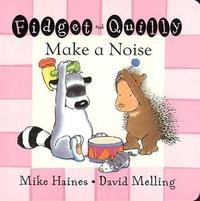 Fidget and Quilly Make a Noise by Mike Haines image