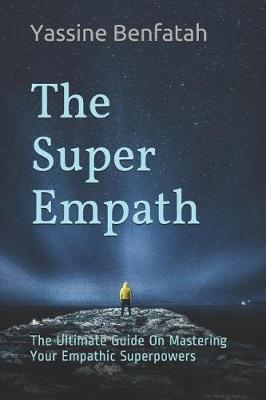 The Super Empath by Yassine Benfatah