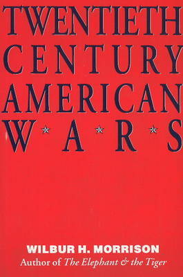 Twentieth Century American Wars by Wilbur H. Morrison image