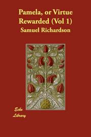 Pamela, or Virtue Rewarded (Vol 1) by Samuel Richardson image