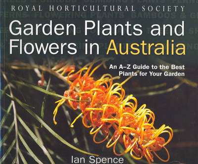 RHS Garden Plants and Flowers in Australia by Ian Spence