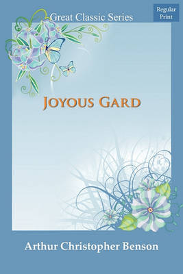 Joyous Gard by Arthur , Christopher Benson