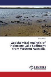 Geochemical Analysis of Holocene Lake Sediment from Western Australia by Telles Frank