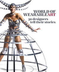 World of WearableArt: 30 designers tell their stories