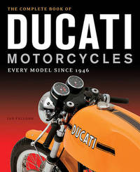 The Complete Book of Ducati Motorcycles by Ian Falloon