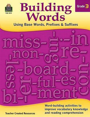 Building Words: Using Base Words, Prefixes and Suffixes Gr 3 by Stephanie Yang image