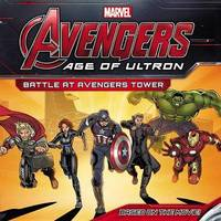 Marvel's Avengers: Age of Ultron: Battle at Avengers Tower by Marvel