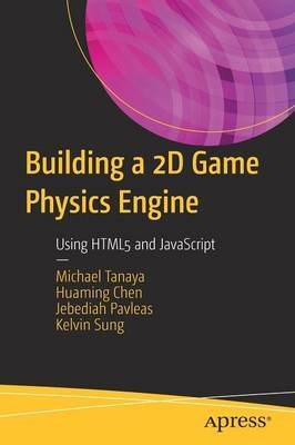 Building a 2D Game Physics Engine by Michael Tanaya