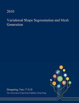 Variational Shape Segmentation and Mesh Generation by Dongming Yan image