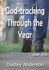 God-Tracking Through the Year - Year One by Dudley Anderson image