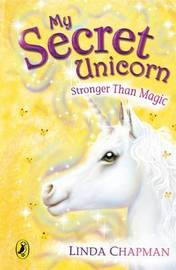 My Secret Unicorn: Stronger Than Magic by Linda Chapman image