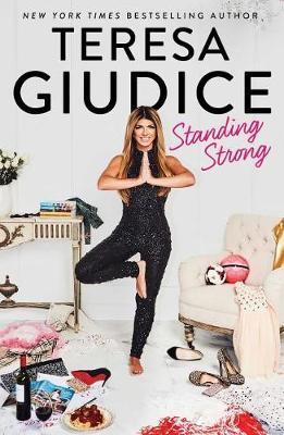 Standing Strong by Teresa Giudice image