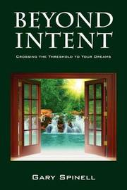 Beyond Intent by Gary Spinell