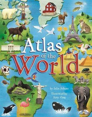 Children's Atlas of the World by Julia Adams
