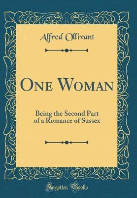 One Woman by Alfred Ollivant