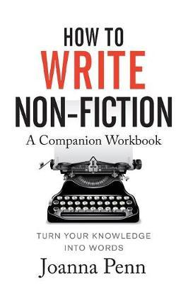 How to Write Non-Fiction Companion Workbook by Joanna Penn