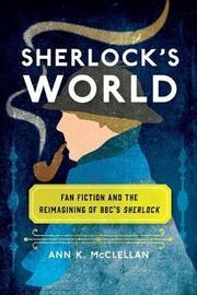 Sherlock's World by Ann K. McClellan