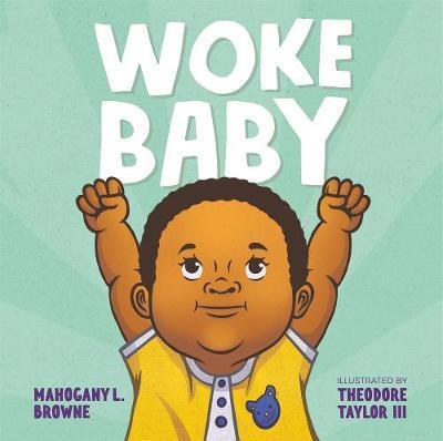 Woke Baby by Mahogany L Browne