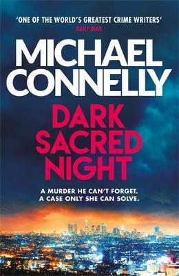 Dark Sacred Night by Michael Connelly