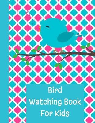 Bird Watching Book For Kids by King Bird Publishing