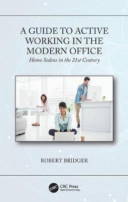 A Guide to Active Working in the Modern Office by Robert Bridger image