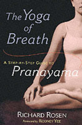 The Yoga Of Breath by Richard Rosen image