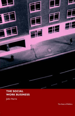 The Social Work Business by John Harris image