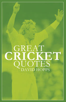 Great Cricket Quotes by David Hopps image